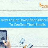 How To Get Unverified Subscribers To Confirm Their Emails In 2018