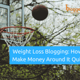 Weight Loss Blogging: How To Make Money Around It In 2019