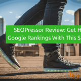 SEOPressor Review 2018: Get Higher Google Rankings With This Hefty SEO Tool