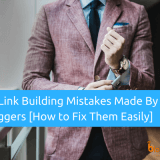 Top 15 Link Building Mistakes to Avoid In 2018 [How to Fix Them Easily]