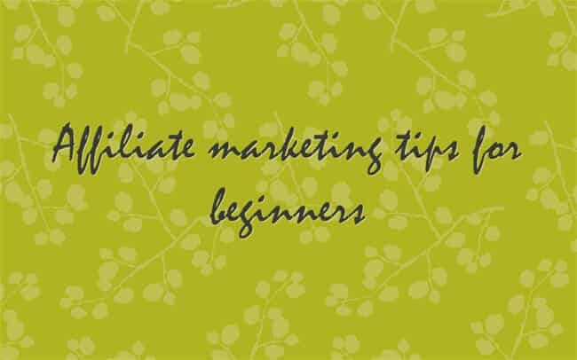 affiliate marketing tips beginners