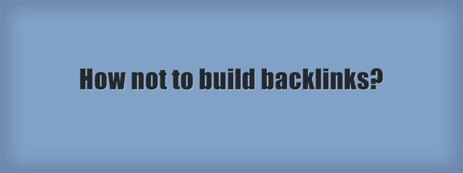 how not to build backlinks