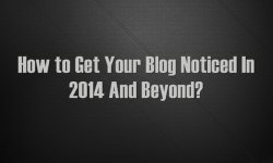 get your blog noticed in 2014