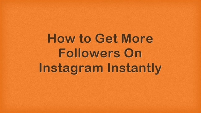 get more instagram followers instantly
