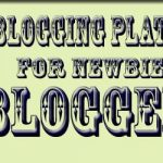 Best Blogging Platform For Newbie Blogger