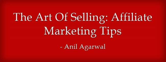 art of selling affiliate marketing tips