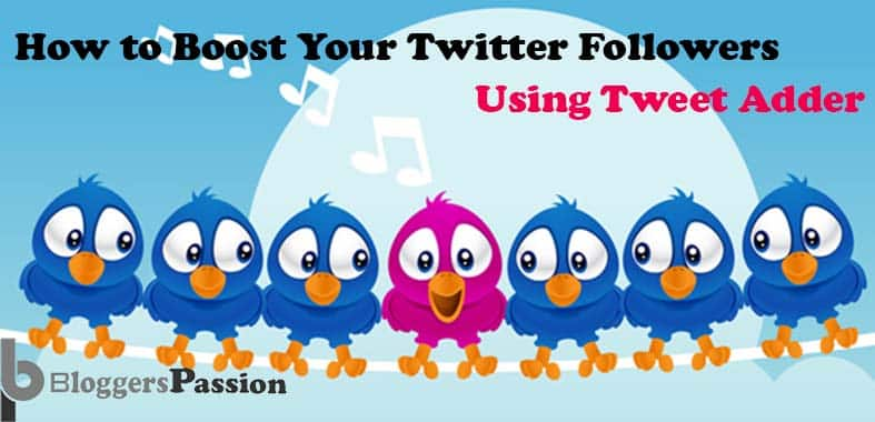 Tweet Adder Review: Fastest Way To Get Targeted Twitter Followers