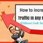 How to Increase Your Website Traffic Without Building Links