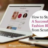 How to Start A Fashion Blog: Step by Step Guide for Beginners