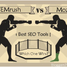 Moz Vs SEMRush: Comparison of Two of the Best SEO Tools