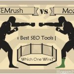 Moz Vs. SEMRush: Comparison of Two of the Best SEO Tools