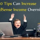 10 Powerful Tips to Increase Your AdSense Earnings Even If You Are A Beginner