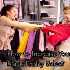 How to Increase Your Sales On Black Friday As A Blogger?