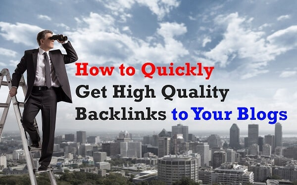 10 Easiest Ways to Create High Quality Backlinks for Your Blog
