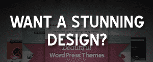 Get Stunning Design for Wordpress Blogs