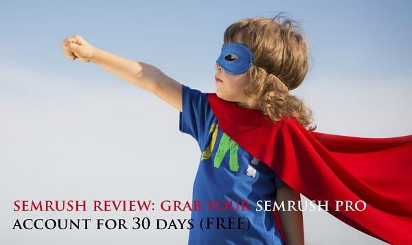 SEMrush Review 2016 With Screenshots: Grab Free SEMrush Pro Account Worth $69 for 30 Days