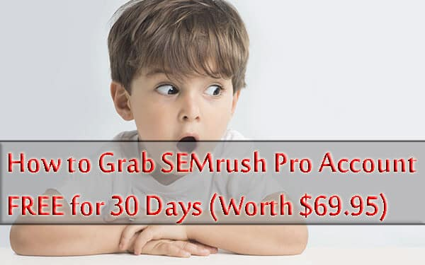 SEMrush Coupon: Here's How to Grab Your 30 Days Free Account (Worth $69.95)
