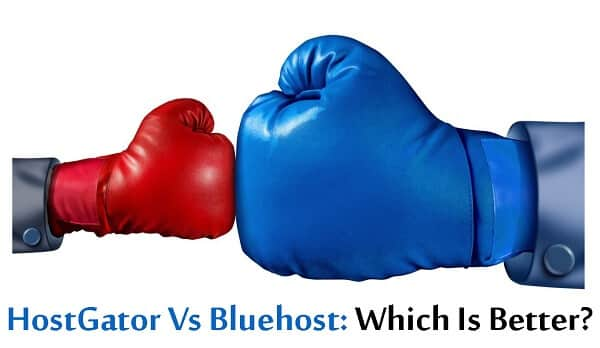 HostGator Vs Bluehost: Why Bluehost Is Better?