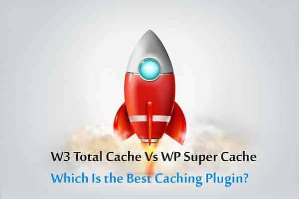w3-total-cache-vs-wp-super-cache-plugin