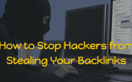 WordPress Security Tips: How to Stop Hackers from Stealing Your Backlinks