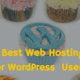 Top 10 Best Web Hosting Options for WordPress Bloggers In 2018