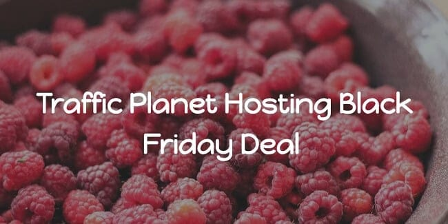 Traffic Planet Hosting Black Friday Deal 2016 (Max Discount)