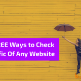 Check Website Traffic: 14 FREE Ways to Estimate Traffic Of Any Website