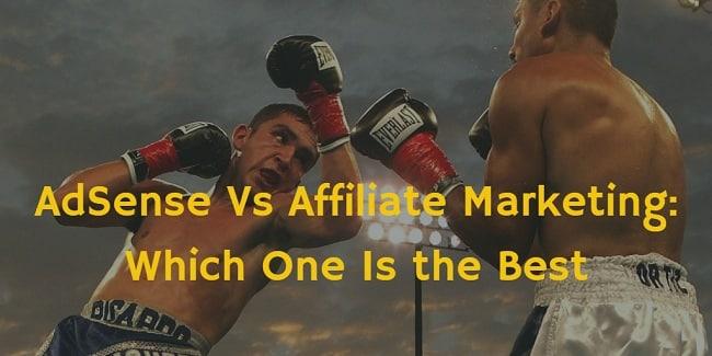 adsense or affiliate marketing