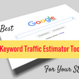 Top 5 Keyword Traffic Estimator Tools That Are Best Google Keyword Planner Alternatives