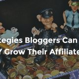 5 Strategies Bloggers Can Use to QUICKLY Grow Their Affiliate Income