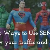 Why You Need SEMrush? 6 Magic Ways You Can Use It For Growing Your Traffic And Sales
