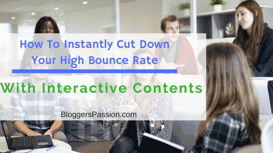 Cut Down Your High Bounce Rate With Interactive Contents