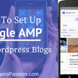 Beginners Guide To Setting Up Google AMP For WordPress Blogs