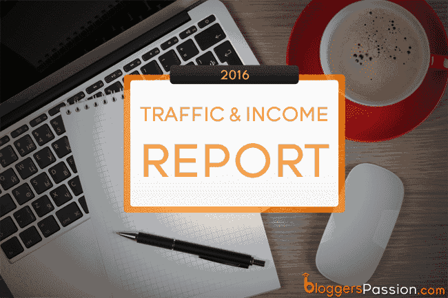 Bloggers passion Traffic & income report for 2016