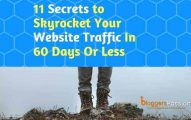 11 Secrets to Skyrocket Your Website Traffic In 60 Days Or Less