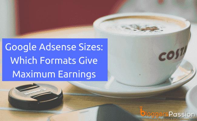 Best Google Adsense Sizes for maximum earnings
