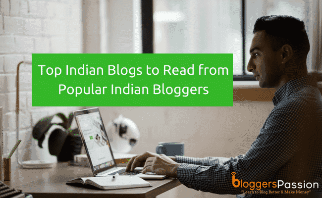 Best indian blogs to read from top bloggers in 2018