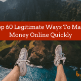 Online Money Making: Top 60 Ways to Make Money Online Quickly in 2018