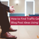 How to Find Traffic Generating Blog Post Ideas Using SEMrush