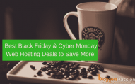 Best Black Friday & Cyber Monday Web Hosting Deals 2019 [Up to 98% OFF]
