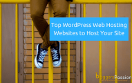 WordPress Web Hosting: Best 5 Web Hosting Websites Comparison [2019 Edition]