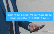 Black Friday And Cyber Monday Affiliate Marketing Case Study: How I Made Over $13,000 Within A Week