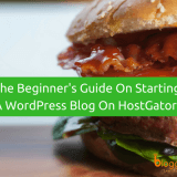 The Beginner's Guide On How to Start A WordPress Blog Using HostGator In 2018