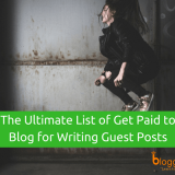 Top 50 Ultimate List of Get Paid to Blog Sites for Writing Guest Posts in 2018