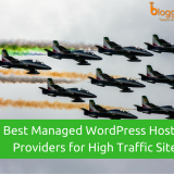 Top 10 Best Managed WordPress Hosting Providers for High Traffic Sites