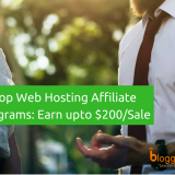 20 Best Web Hosting Affiliate Programs for 2018: Earn upto $200 Per Sale