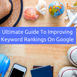 The Ultimate Guide to Improving Keyword Rankings on Google