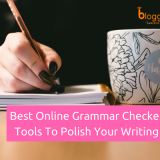 Top 10 Best Online Grammar Checker Tools to Polish Your Writing