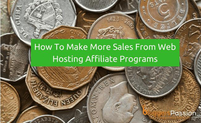 Make More Sales from Web Hosting Affiliate Programs