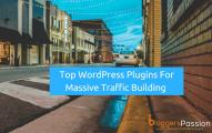 10 WordPress Plugins for Massive Traffic Building on your Blog